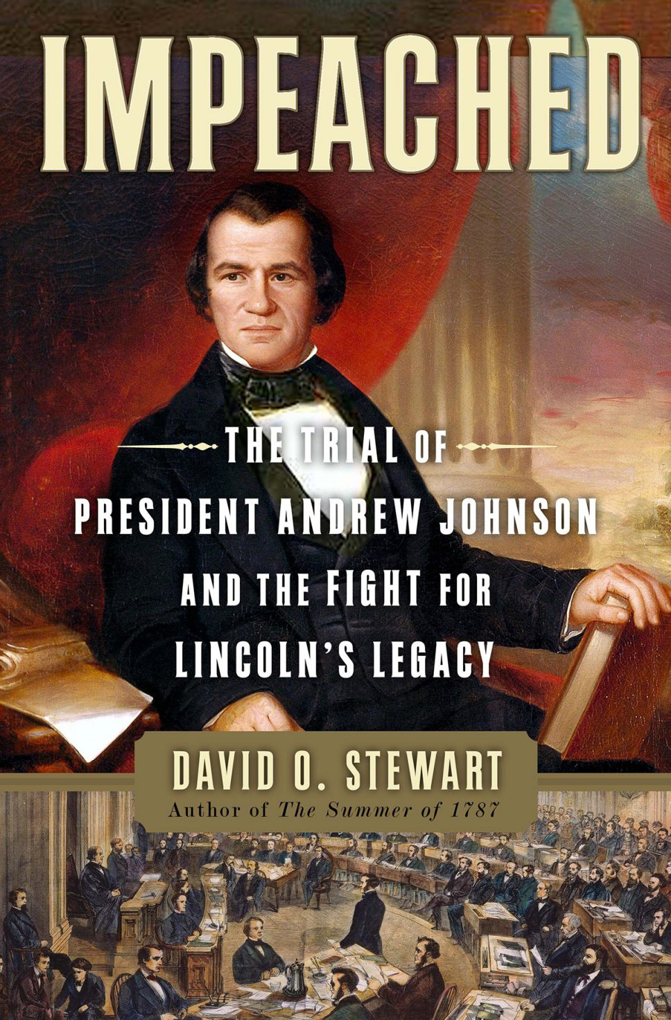 Book Cover: Impeached: The Trial of President Andrew Johnson and the Fight for Lincoln's Legacy with David Stewart