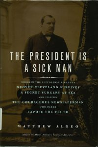 Book Cover: The President Is a Sick Man by Matthew Algeo